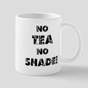 No Tea, No Shade Mug