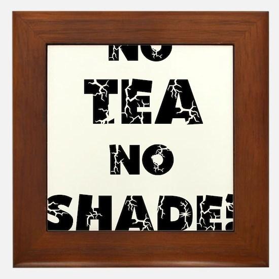 No Tea, No Shade Framed Tile