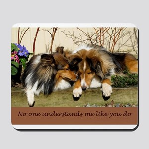 No one understands me like you do Mousepad
