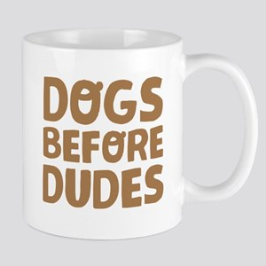 Dogs before dudes Mugs