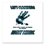 Lefties in their Right Minds Square Car Magnet 3