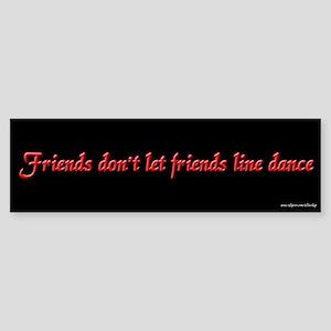 Friends Don't Let Friends LD Bumper Sticker