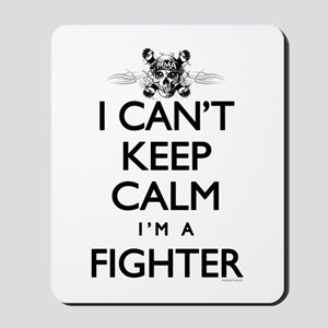 Can't Keep Calm Fighter Mousepad