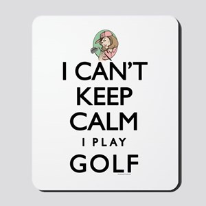 Can't Keep Calm Lady Golf Mousepad