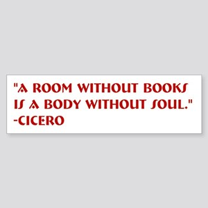 A Room Without Books by Cicero Bumper Sticker