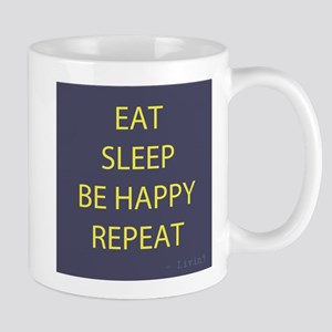 Life Motto Eat Sleep Be Happy Repeat Mug