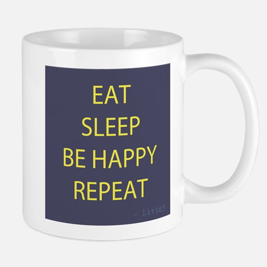 Life Motto Eat Sleep Be Happy Repeat Mug