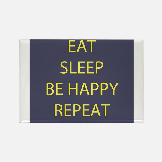 Life Motto Eat Sleep Be Happy Repeat Rectangle Mag