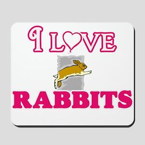 I Love Rabbits Mousepad
