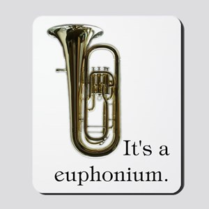 It's a Euphonium; It's a Mousepad