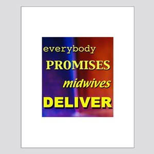 Everybody promises midwives deliver Small Poster