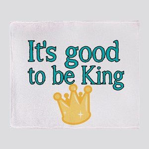 Its good to be King Throw Blanket
