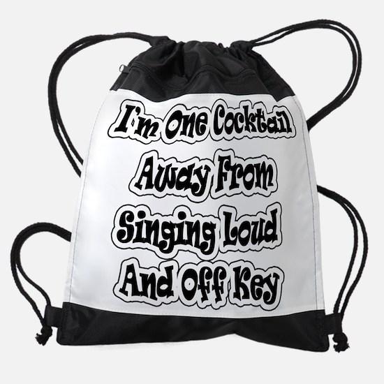 I'm One Cocktail Away Singing..png Drawstring Bag
