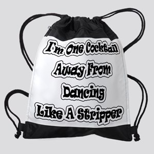 I'm One Cocktail Away Stripper  Drawstring Bag