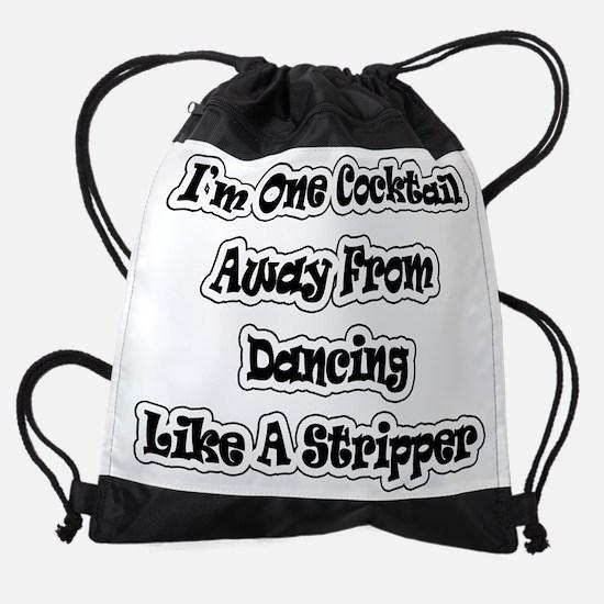 I'm One Cocktail Away Stripper .png Drawstring Bag