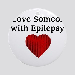 I love someone with epilepsy Ornament (Round)