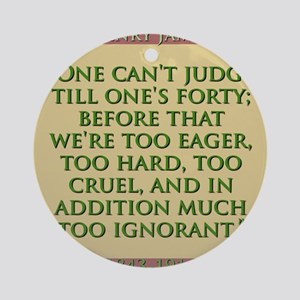 One Cant Judge Till Ones Forty - H James Round Orn