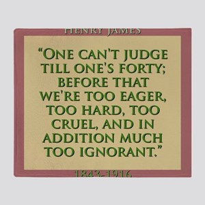 One Cant Judge Till Ones Forty - H James Throw Bla