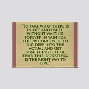 To Take What There Is In Life - H James Magnets