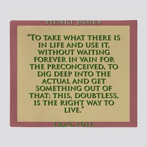 To Take What There Is In Life - H James Throw Blan