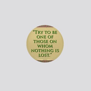 Try To Be One Of Those - H James Mini Button