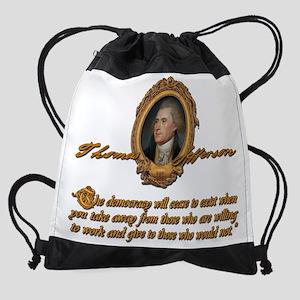 Thomas Jefferson Democracy will cea Drawstring Bag