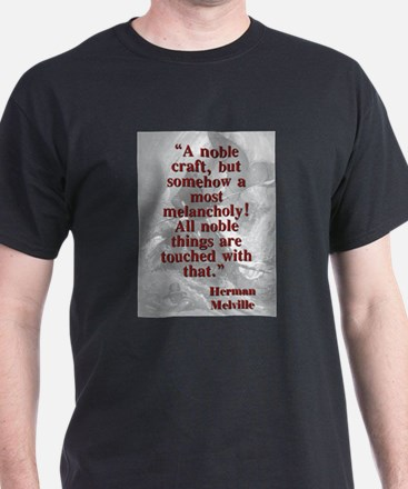 A Noble Craft - Melville T-Shirt