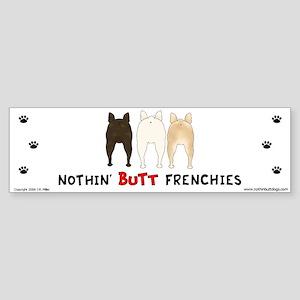 Nothin' Butt Frenchies Bumper Sticker