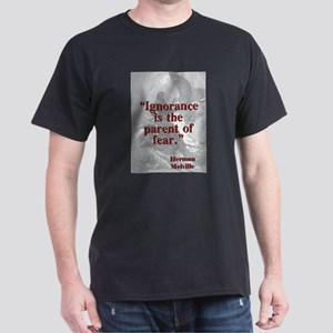 Ignorance Is The Parent Of Fear - Melville T-Shirt