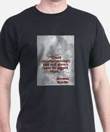 Truth Uncompromisingly Told - Melville T-Shirt
