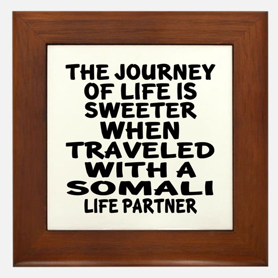Traveled With Somali Life Partner Framed Tile