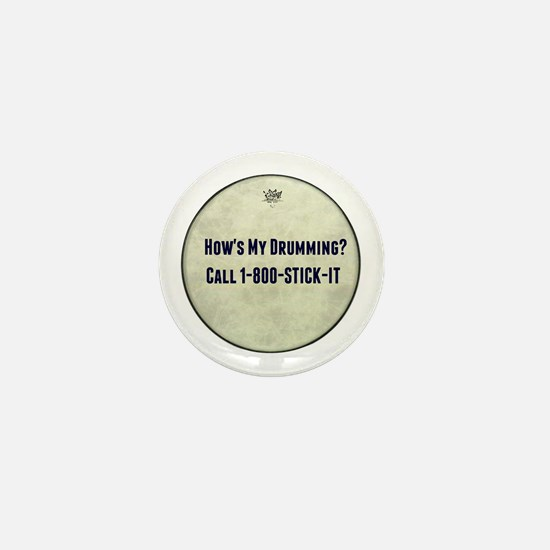 Hows My Drumming Call 1-800-STICK-IT Mini Button