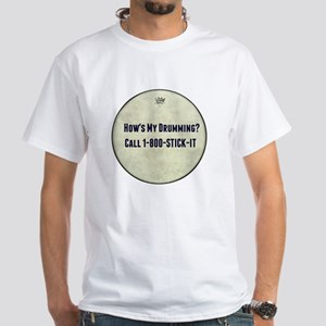 Hows My Drumming Call 1-800-STICK-IT T-Shirt