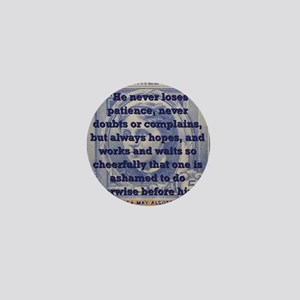 He Never Loses Patience - Alcott Mini Button