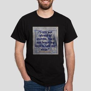 I Am Not Afraid Of Storms - Alcott T-Shirt