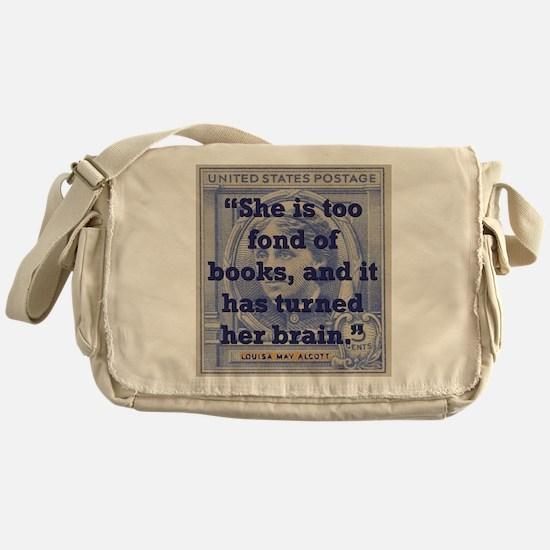 She Is Too Fond Of Books - Alcott Messenger Bag
