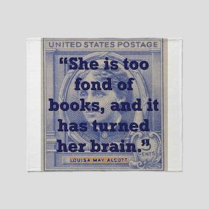 She Is Too Fond Of Books - Alcott Throw Blanket