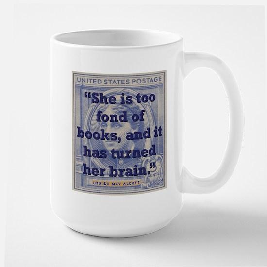She Is Too Fond Of Books - Alcott Mugs
