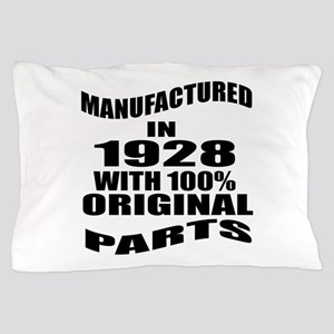 Manufactured in 1928 Pillow Case