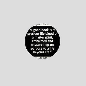 A Good Book Is The Precious Life Blood Mini Button