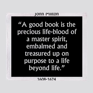 A Good Book Is The Precious Life Blood Throw Blank