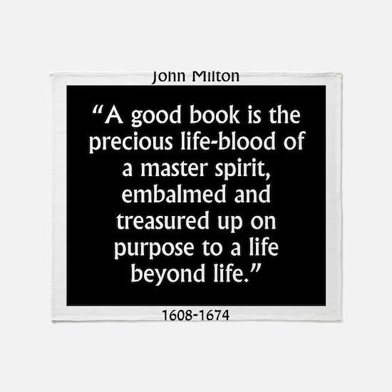 A Good Book Is The Precious Life Blood Throw Blank