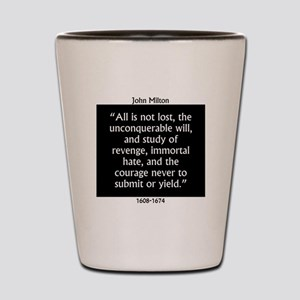 All Is Not Lost - Milton Shot Glass