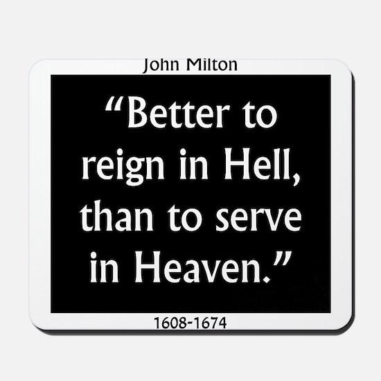 Better To Reign In Hell - John Milton Mousepad