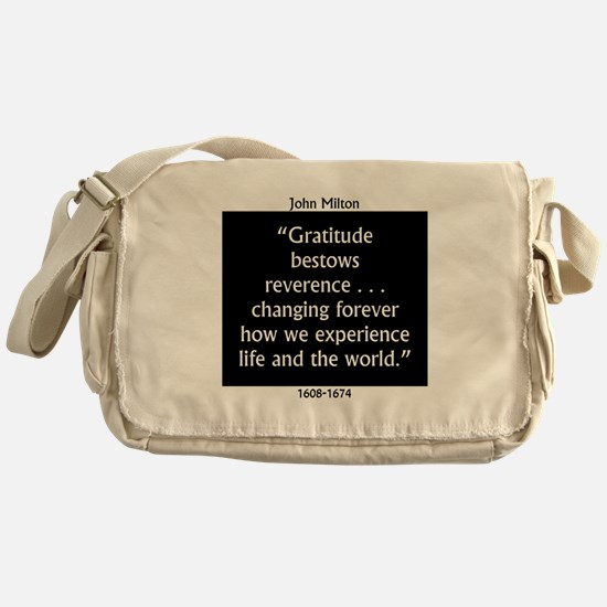 Gratitude Bestows Reverence - Milton Messenger Bag