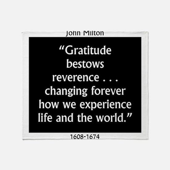 Gratitude Bestows Reverence - Milton Throw Blanket