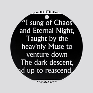 I Sung Of Chaos - Milton Round Ornament