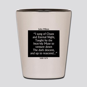 I Sung Of Chaos - Milton Shot Glass