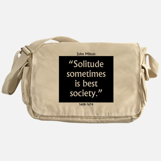 Solitude Sometimes Is Best Society - John Mil Mess