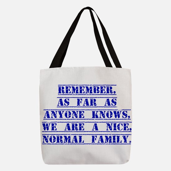 Remember As Far As Anyone Knows Polyester Tote Bag